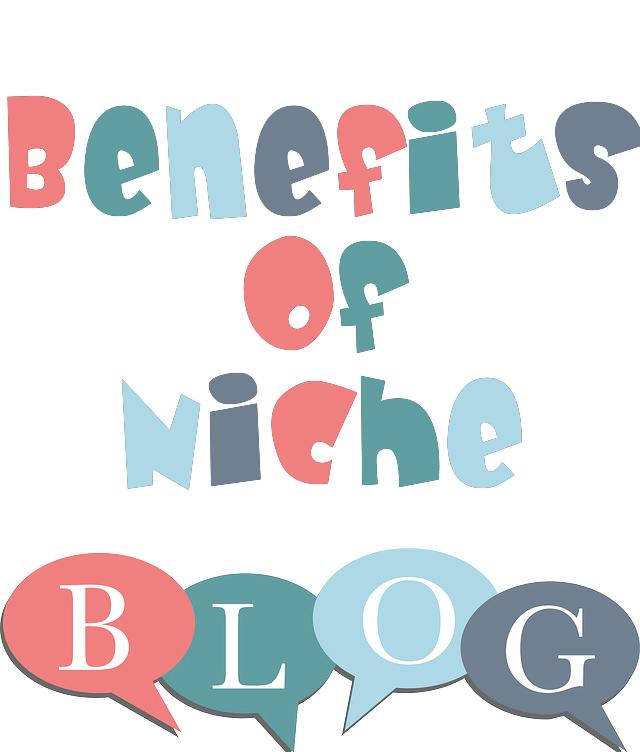 niche blogging benefits