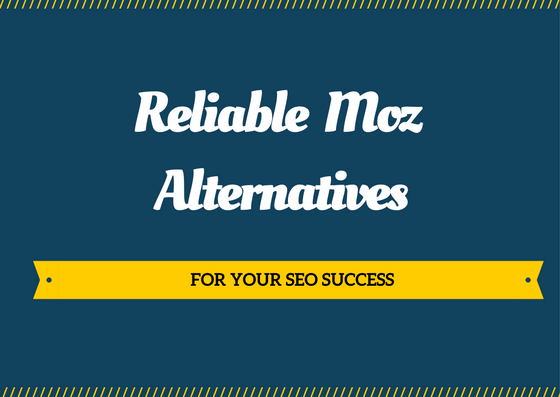 most reliable moz alternatives