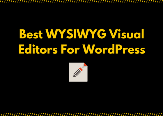 best wysiwyg visual editor plugins for WordPress